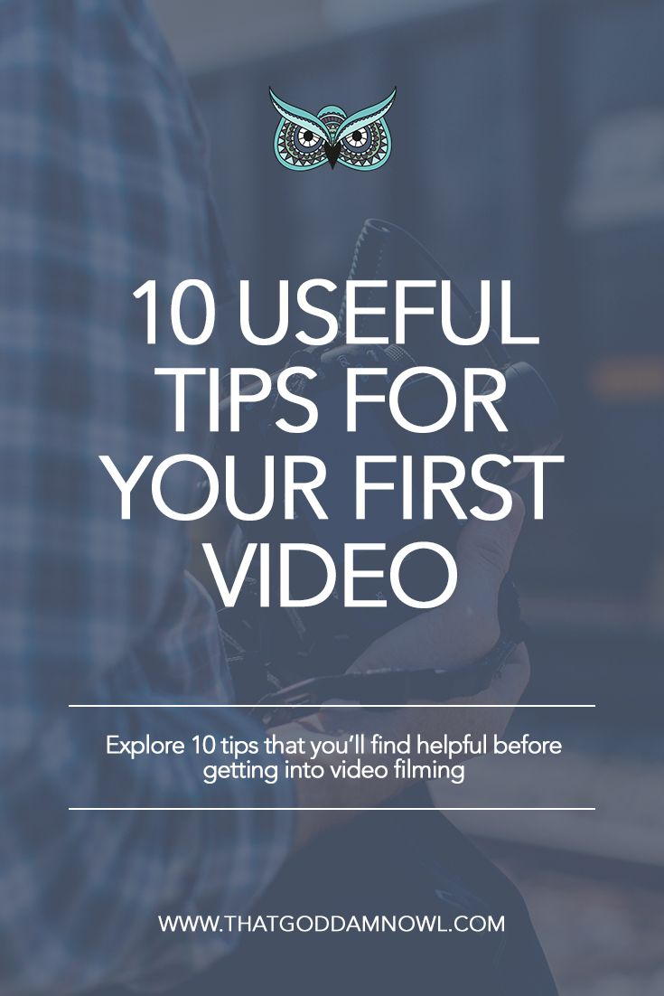 10 useful tips for your first video. Whether it's going to an ad, Vlog or introduction to your business - read these! http://www.thatgoddamnowl.com/blog/10-tips-for-your-first-video