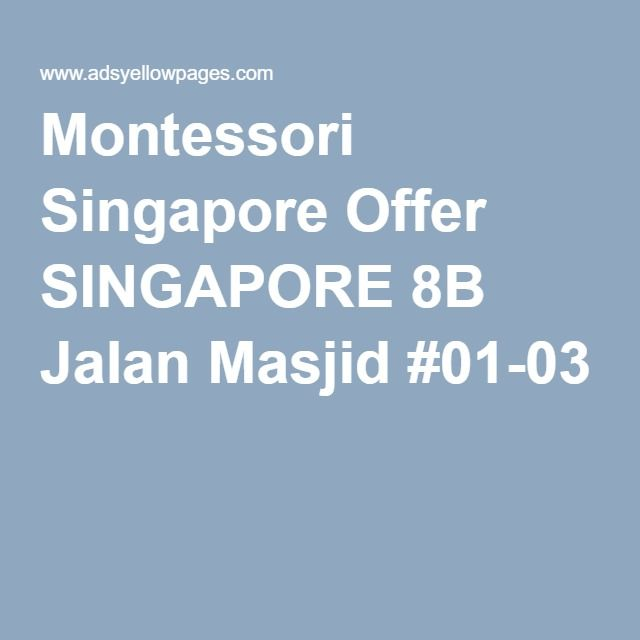 Montessori Singapore Offer SINGAPORE 8B Jalan Masjid #01-03