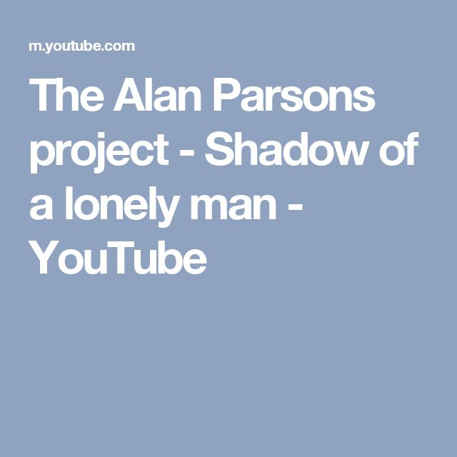 The Alan Parsons project  - Shadow of a lonely man - YouTube