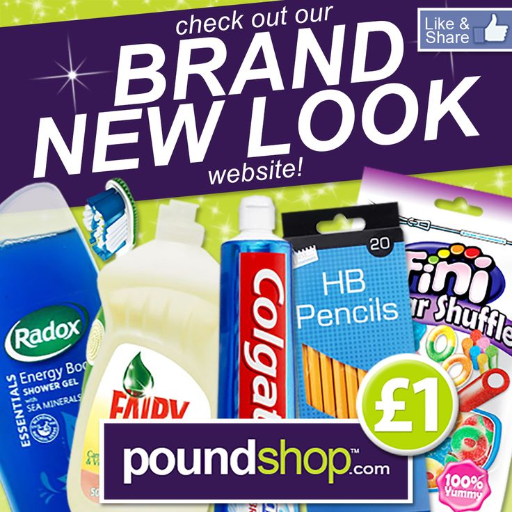 The wait is over! Check out our BRAND NEW LOOK website www.poundshop.com featuring hundreds of new lines, top brands and convenient home delivery!