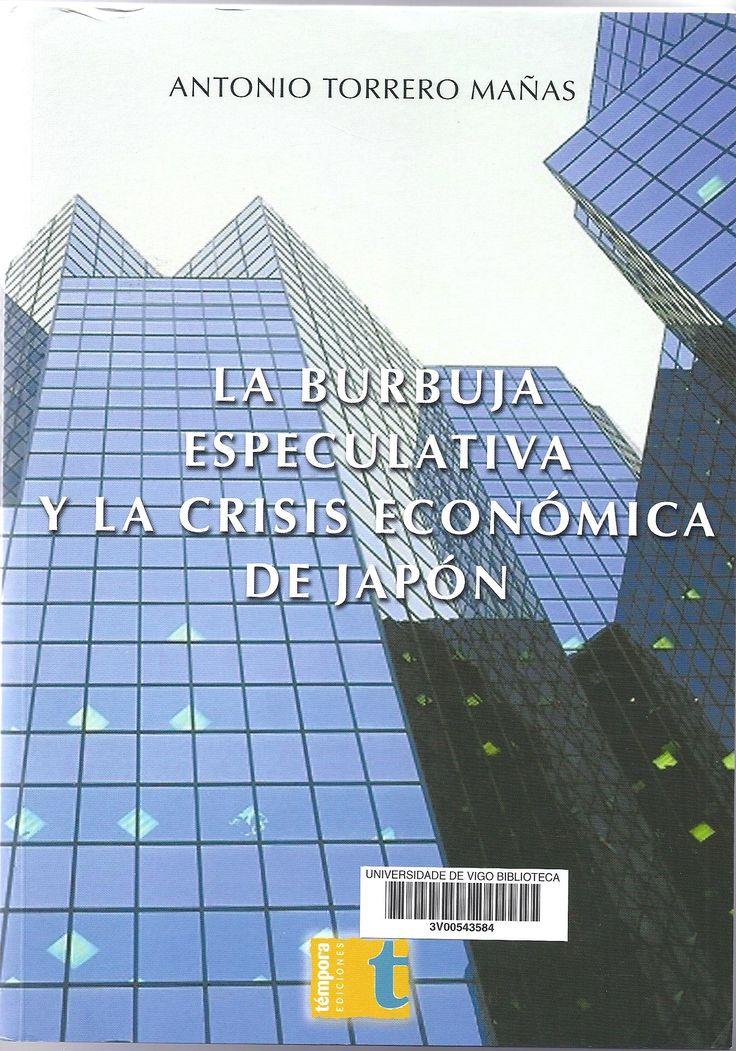 La burbuja especulativa y la crisis económica de Japón / Antonio Torrero Mañas