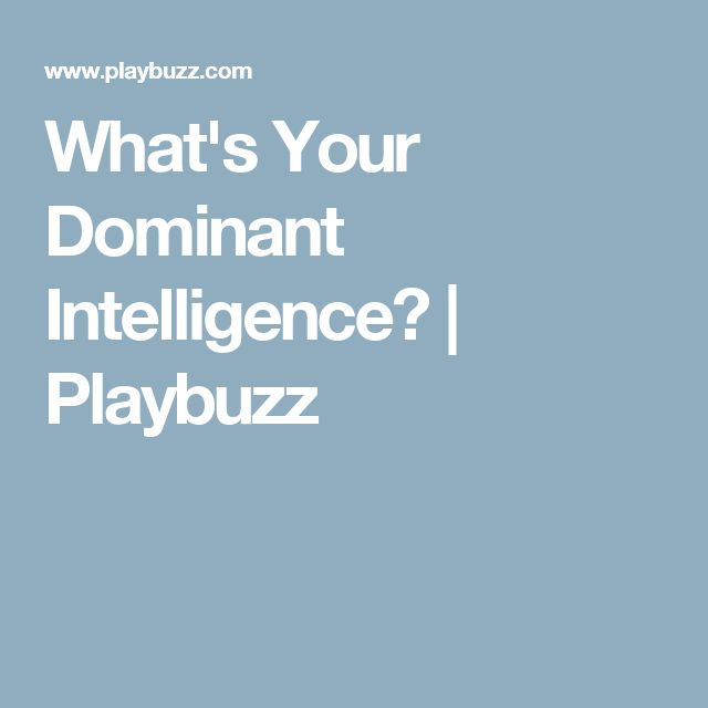 What's Your Dominant Intelligence? | Playbuzz