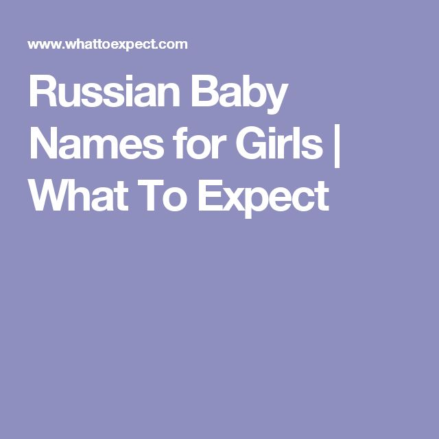 Russian Baby Names for Girls   What To Expect