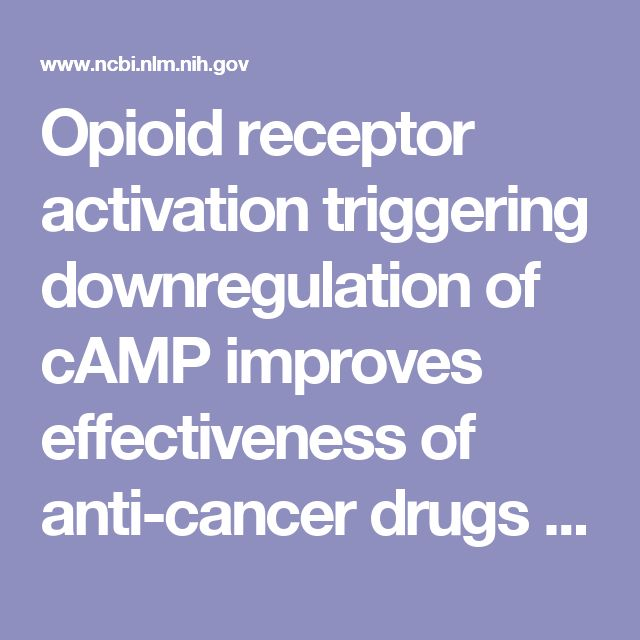 Opioid receptor activation triggering downregulation of cAMP improves effectiveness of anti-cancer drugs in treatment of glioblastoma.  - PubMed - NCBI