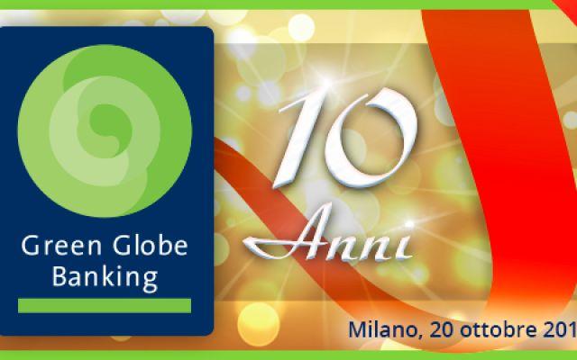 Temi e protagonisti dell'edizione del decennale di Green Globe Banking 2016 La decima Green Globe Banking Conference, avrà come titolo 'Integrare Tecnologie digitali e Sostenibilità: una nuova vision nel modello di sviluppo della banca del futuro?' e sarà eccezionalmente int #green #banche #decimaedizione