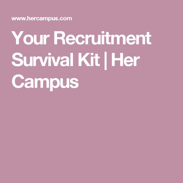 Your Recruitment Survival Kit | Her Campus