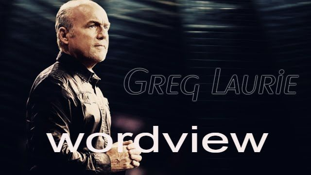 |The Harvest Of Pastor Greg Laurie Sermons 2015| The Biblical Worldview ...