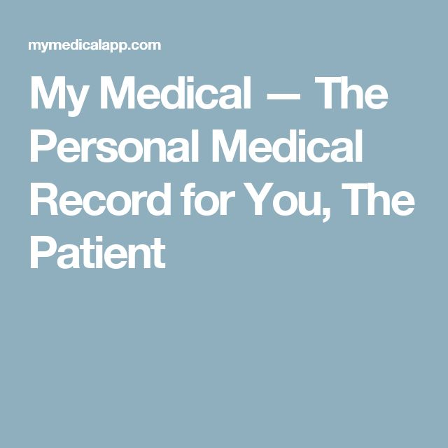 My Medical — The Personal Medical Record for You, The Patient