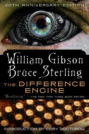The Difference Engine by William Gibson,  Bruce Sterling                                  byWilliam Gibson,Bruce Sterling (Contribution by)
