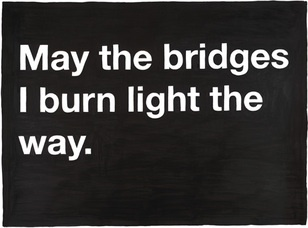 : ): Life Quotes, Trav'Lin Lights, Burning Lights, Truths, The Bridges, Burning Bridges, Love Quotes, Moving Forward, True Stories