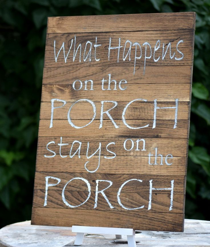 What Happens on the Porch Stays on the Porch Pallet Board Sign