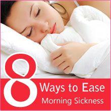 How to Ease Morning Sickness: 8 Ways to Ease Morning Sickness During Pregnancy