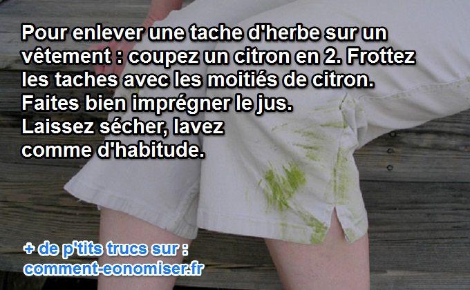Sur n'importe quel tissu, qu'il soit jean ou coton, une tache d'herbe c'est tenace. Heureusement, il existe un remède efficace pour les nettoyer, à base de citron.  Découvrez l'astuce ici : http://www.comment-economiser.fr/tache-herbe-citron.html?utm_content=buffer2f12d&utm_medium=social&utm_source=pinterest.com&utm_campaign=buffer