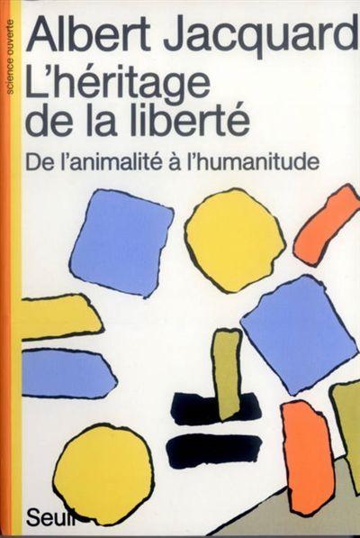 L'Héritage de la liberté / Albert Jacquard