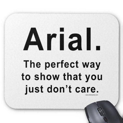 Arial Font Humor Mug Mousepad http://www.zazzle.com/arial_font_humor_mug_mousepad-144903909561181573?rf=238282136580680600