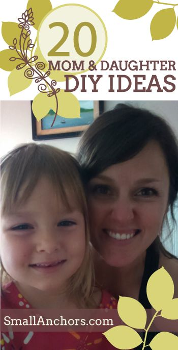 20 mom and daughter DIY ideas