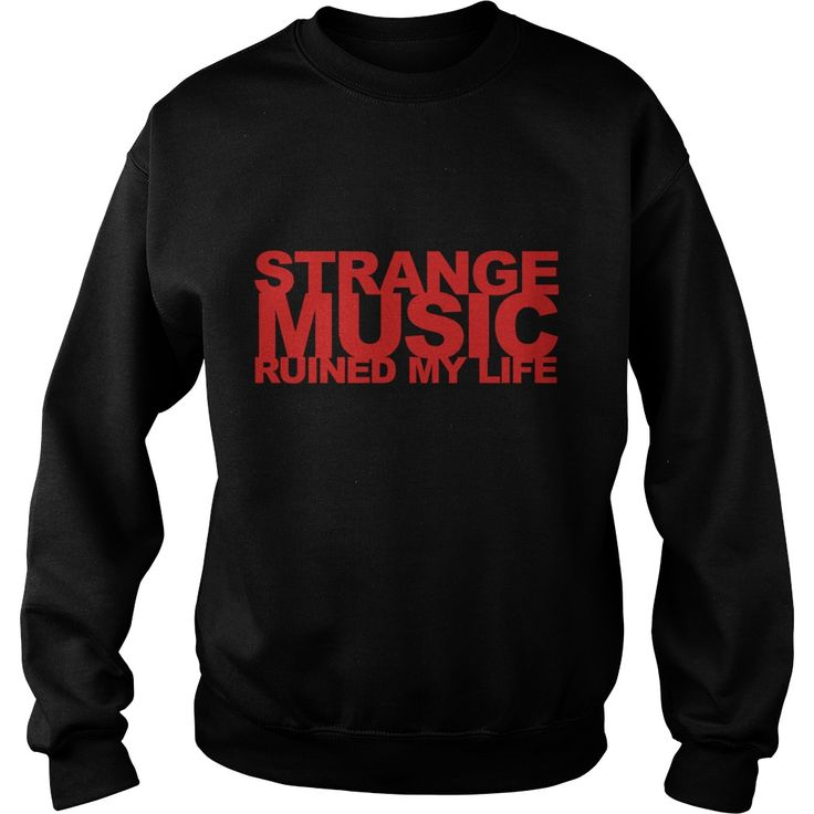Strange Music Ruined My Life #gift #ideas #Popular #Everything #Videos #Shop #Animals #pets #Architecture #Art #Cars #motorcycles #Celebrities #DIY #crafts #Design #Education #Entertainment #Food #drink #Gardening #Geek #Hair #beauty #Health #fitness #History #Holidays #events #Home decor #Humor #Illustrations #posters #Kids #parenting #Men #Outdoors #Photography #Products #Quotes #Science #nature #Sports #Tattoos #Technology #Travel #Weddings #Women