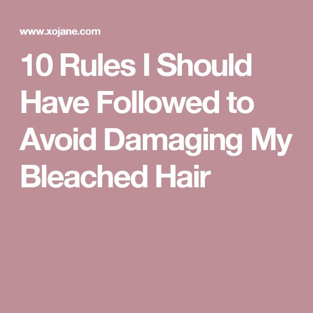 10 Rules I Should Have Followed to Avoid Damaging My Bleached Hair