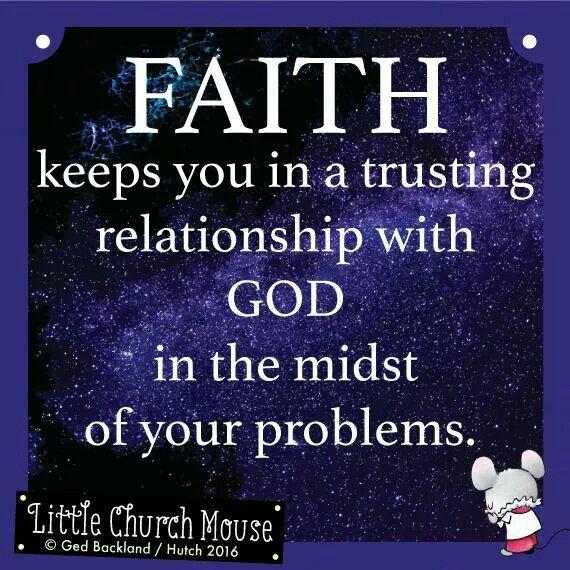 Fé mantém você em um relacionamento de confiança com Deus no meio de seus problemas. Amen