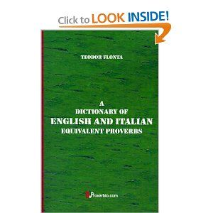 A Dictionary of English and Italian Equivalent Proverbs: Teodor Flonta: 9781875943180: Amazon.com: Books
