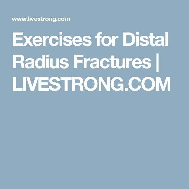 Exercises for Distal Radius Fractures | LIVESTRONG.COM