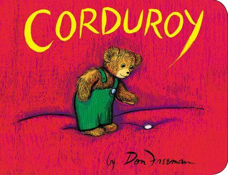 Corduroy    Don Freeman   Penguin Random House   ISBN: 9780451470799