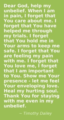 ... and, Lord, thank you for staying with me even in my disbelief.  Amen