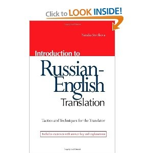 Introduction to Russian-English Translation: Tactics and Techniques for the Translator by Natalia Strelkova.