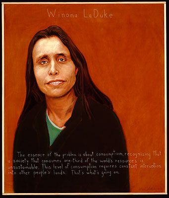 "Winona LaDuke-1959 she is a Native American activist, environmentalist, writer, ""The essence of the problem is about consumption, recognizing that a society that consumes one third of the world's resources is unsustainable.  This level of consumption requires constant intervention into other people's lands."" painting by ©2005Robert Shetterly"