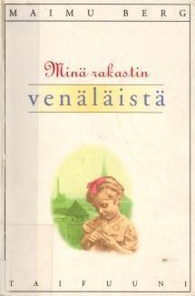 Minä rakastin venäläistä   Kirjasampo.fi - kirjallisuuden kotisivu