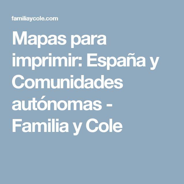 Mapas para imprimir: España y Comunidades autónomas - Familia y Cole