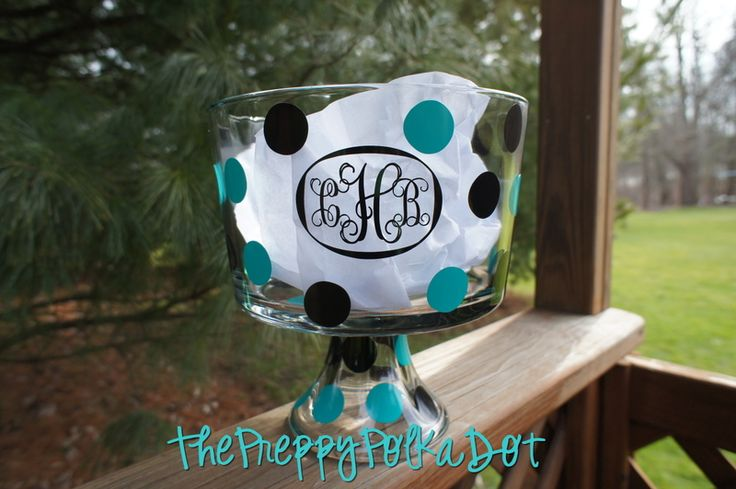 Idea for Elizabeth and her Cricut ~ Monogramed trifle bowl. I wonder if I could paint something like this for Christmas gifts