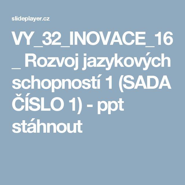 VY_32_INOVACE_16_ Rozvoj jazykových schopností 1 (SADA ČÍSLO 1) -  ppt stáhnout