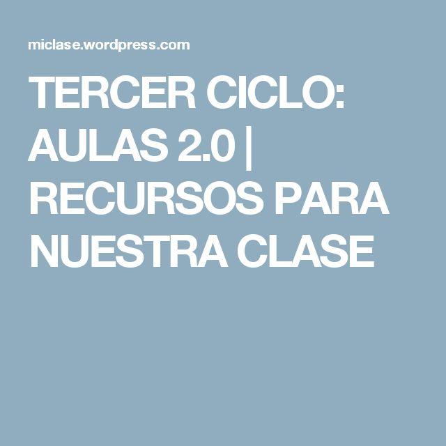 TERCER CICLO: AULAS2.0 | RECURSOS PARA NUESTRA CLASE