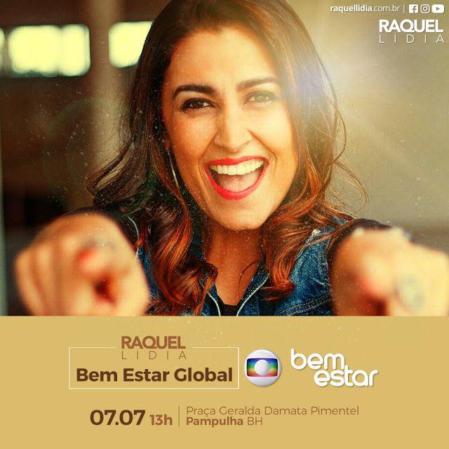 MAPA DA CULTURA: Grátis: Raquel Lídia faz show no Bem Estar Global, nesta sexta, dia 7, em Belo Horizonte, Minas Gerais