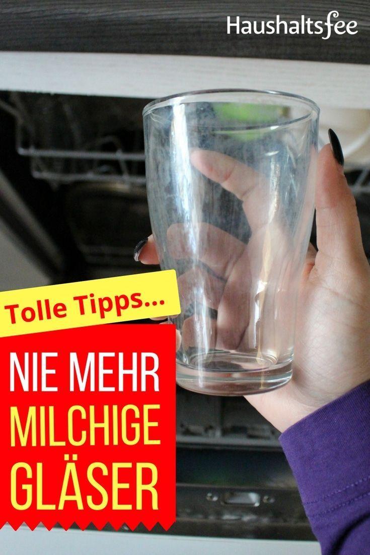 Milchige Glaser Wieder Klar Machen Haushaltsfee Glaser Spulmaschine
