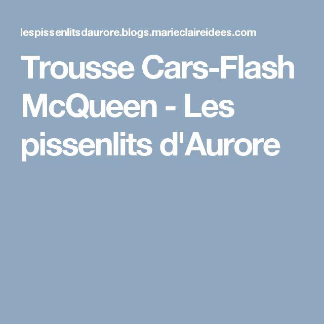 Trousse Cars-Flash McQueen - Les pissenlits d'Aurore