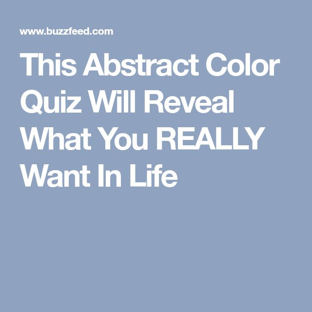 This Abstract Color Quiz Will Reveal What You REALLY Want In Life