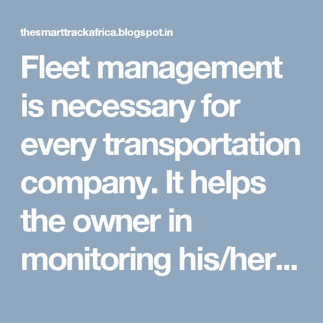 Fleet management is necessary for every transportation company. It helps the owner in monitoring his/her transportation fleet constantly.