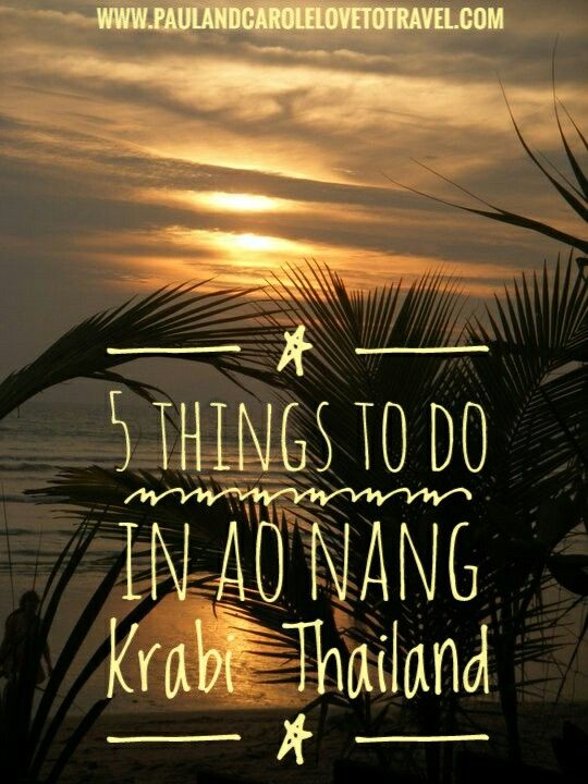 5 things to do in Ao Nang, Krabi, Thailand - are you visiting Ao Nang in Thailand? Here are some must do's! #aonang #krabi #thailand #sunsets #information