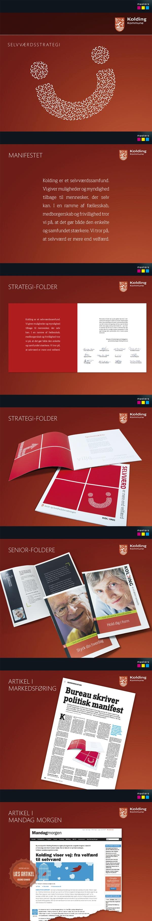 Selvværdsstrategi for Kolding Kommune by Masters Reklame, via Behance #mastersreklame