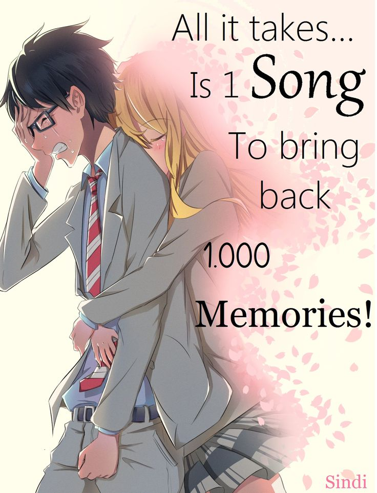 Your Lie In April~All It Takes Is 1 Song To Bring Back 1.000 Memories!