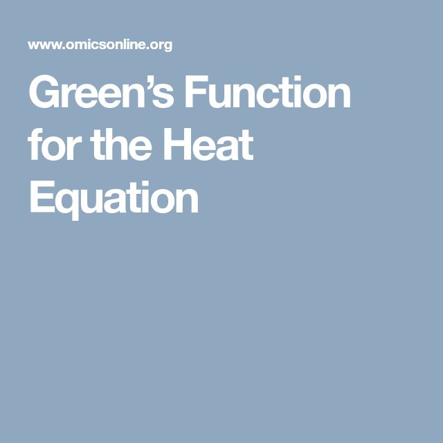 Green's Function for the Heat Equation