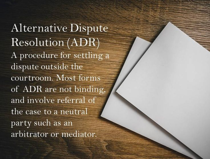 WORD OF THE WEEK: Alternative Dispute Resolution Three common types of ADR include mediation, conciliation, and arbitration. Check back next week for further information on these forms of ADR!