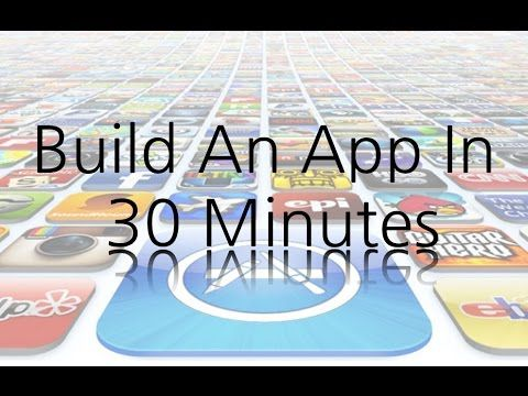 Build An App In Under 30 Minutes [HOW TO] - YouTube