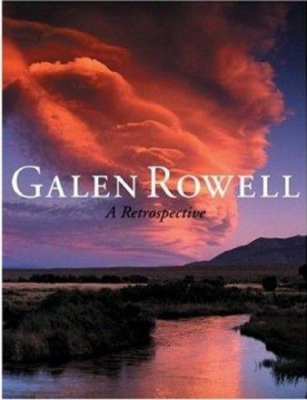 Galen Rowell: A Retrospective.