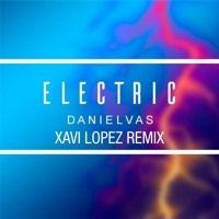 Daniel Vas - Electric (Xavi Lopez Remix) de XAVI LOPEZ en SoundCloud