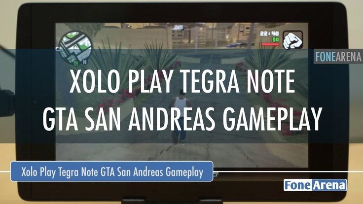 Xolo Play Tegra Note GTA San Andreas Gameplay (+playlist)