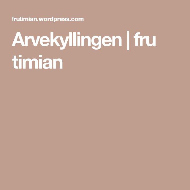 Arvekyllingen | fru timian