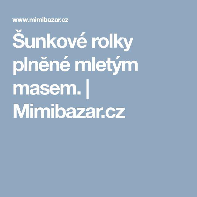 Šunkové rolky plněné mletým masem. | Mimibazar.cz
